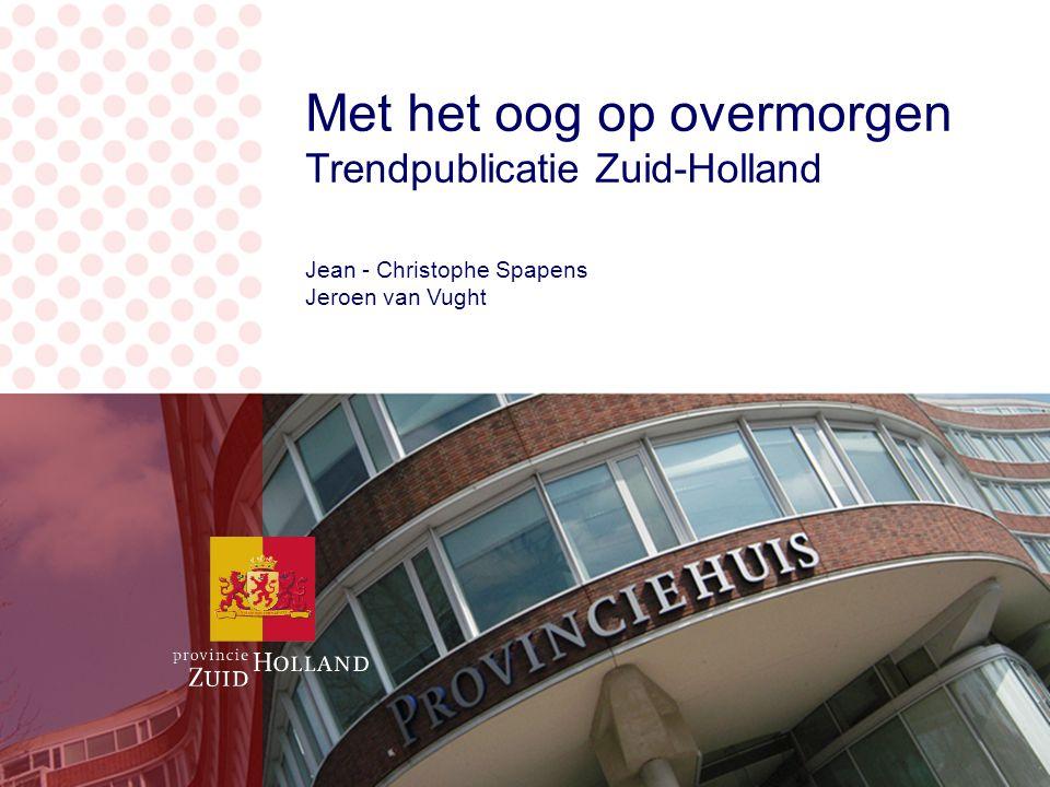 Met het oog op overmorgen Trendpublicatie Zuid-Holland Jean - Christophe Spapens Jeroen van Vught