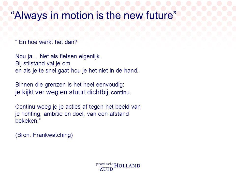 Always in motion is the new future En hoe werkt het dan.