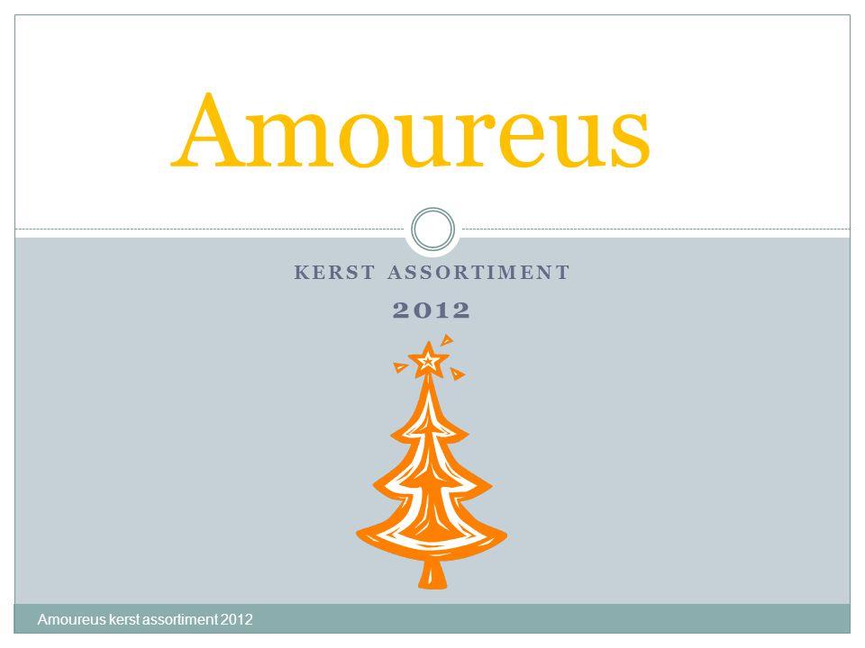 KERST ASSORTIMENT 2012 Amoureus Amoureus kerst assortiment 2012