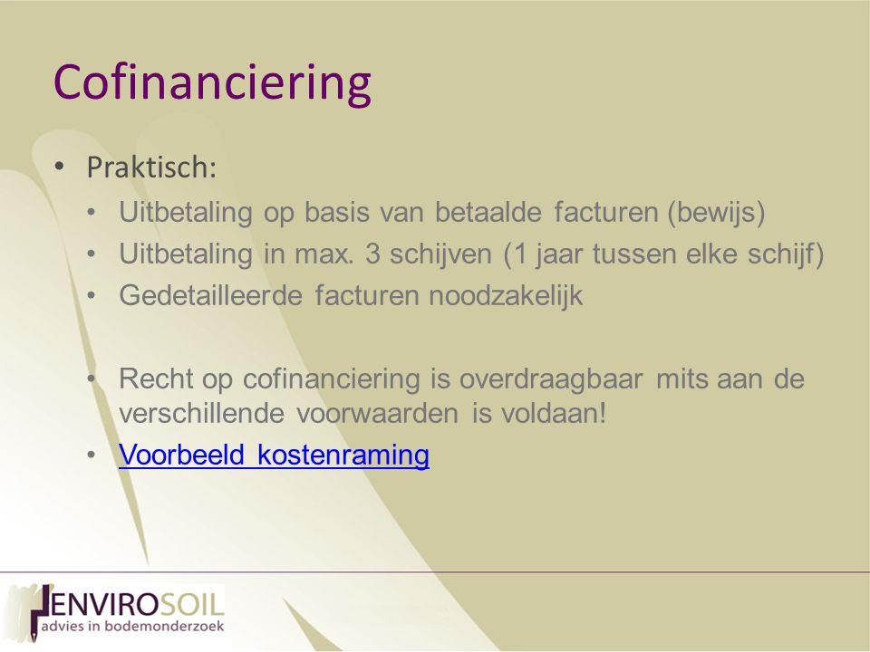 Cofinanciering Praktisch: Uitbetaling op basis van betaalde facturen (bewijs) Uitbetaling in max.