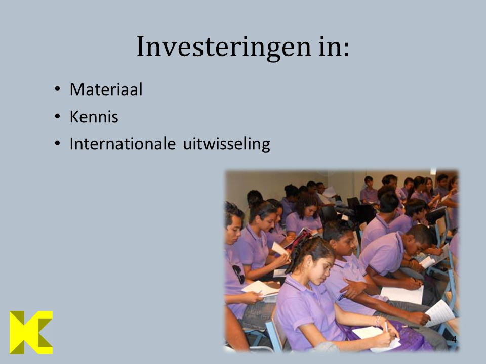 44 Investeringen in: Materiaal Kennis Internationale uitwisseling