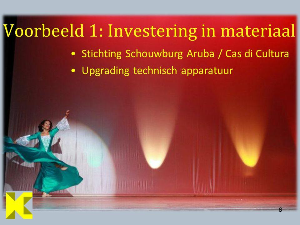 66 Voorbeeld 1: Investering in materiaal Stichting Schouwburg Aruba / Cas di Cultura Upgrading technisch apparatuur
