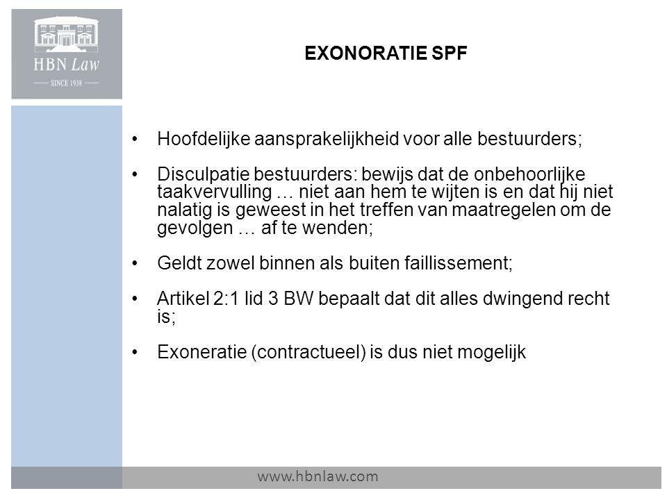 EXONORATIE SPF www.hbnlaw.com Hoofdelijke aansprakelijkheid voor alle bestuurders; Disculpatie bestuurders: bewijs dat de onbehoorlijke taakvervulling