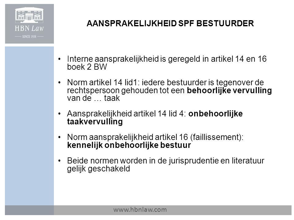 AANSPRAKELIJKHEID SPF BESTUURDER www.hbnlaw.com Interne aansprakelijkheid is geregeld in artikel 14 en 16 boek 2 BW Norm artikel 14 lid1: iedere bestu