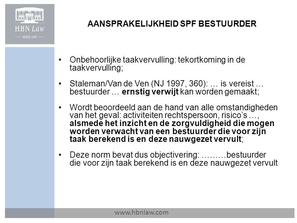 AANSPRAKELIJKHEID SPF BESTUURDER www.hbnlaw.com Onbehoorlijke taakvervulling: tekortkoming in de taakvervulling; Staleman/Van de Ven (NJ 1997, 360): …