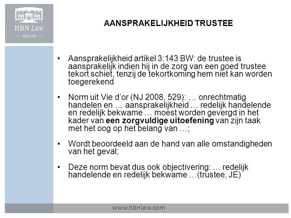 AANSPRAKELIJKHEID TRUSTEE www.hbnlaw.com Aansprakelijkheid artikel 3:143 BW: de trustee is aansprakelijk indien hij in de zorg van een goed trustee te
