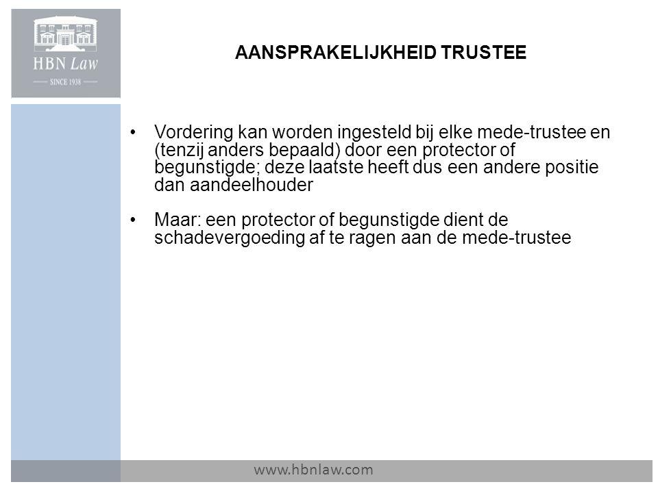 AANSPRAKELIJKHEID TRUSTEE www.hbnlaw.com Vordering kan worden ingesteld bij elke mede-trustee en (tenzij anders bepaald) door een protector of begunst