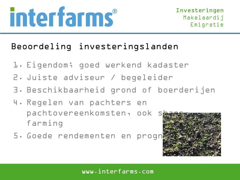 Beoordeling investeringslanden 1.Eigendom; goed werkend kadaster 2.Juiste adviseur / begeleider 3.Beschikbaarheid grond of boerderijen 4.Regelen van p