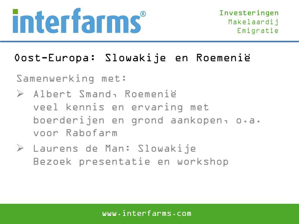 Oost-Europa: Slowakije en Roemenië Samenwerking met:  Albert Smand, Roemenië veel kennis en ervaring met boerderijen en grond aankopen, o.a. voor Rab