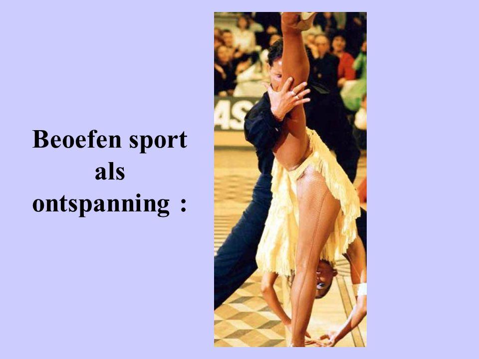 Beoefen sport als ontspanning :