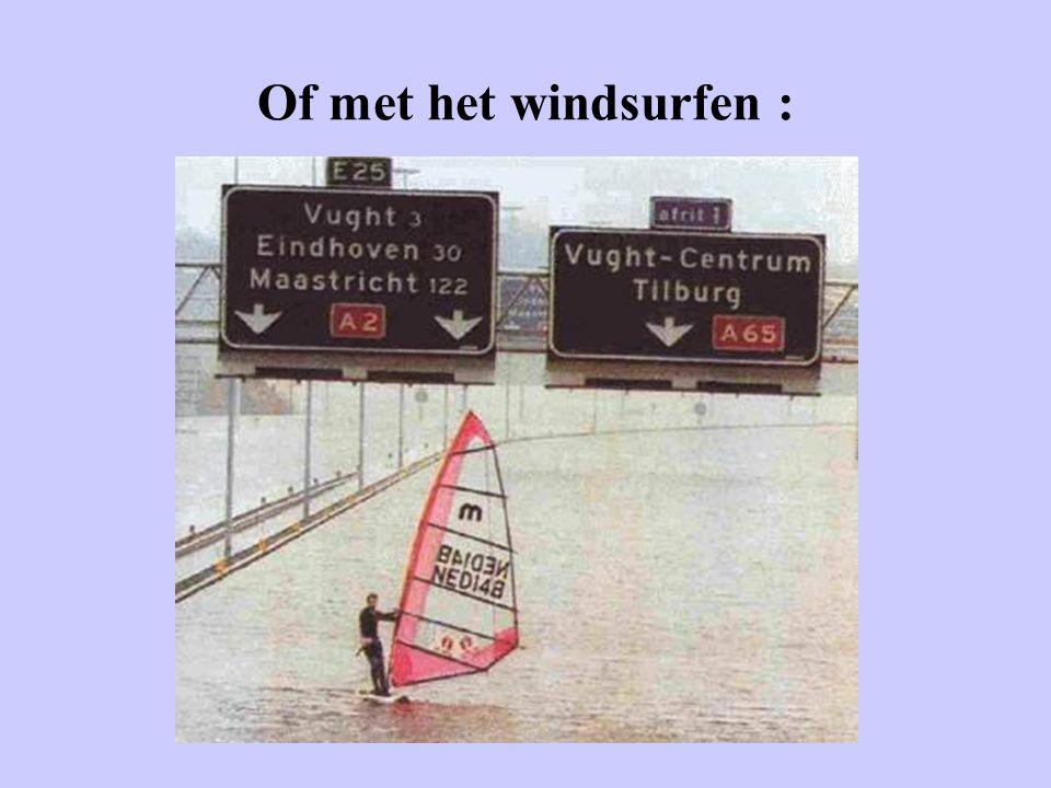 Of met het windsurfen :