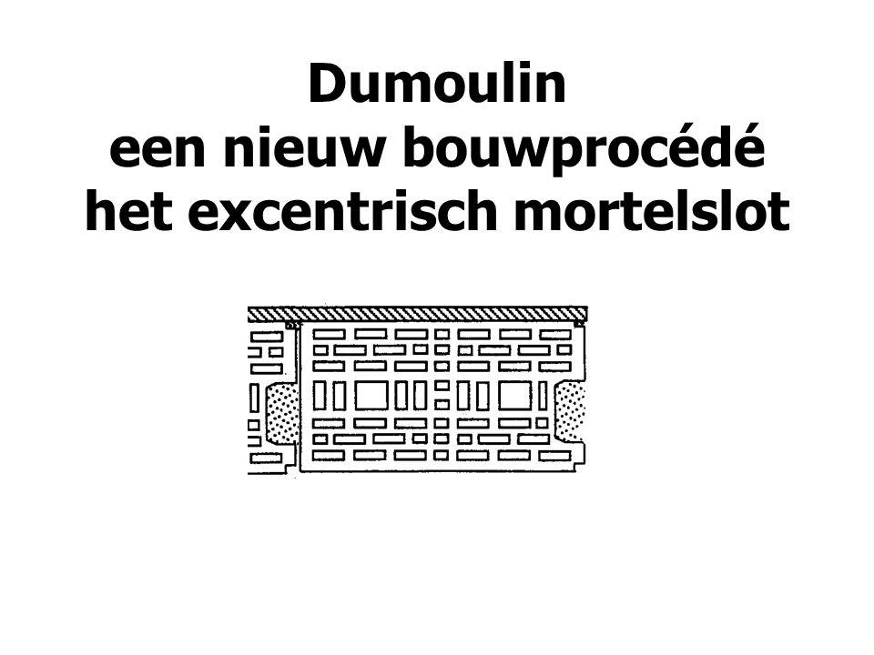 Dumoulin een nieuw bouwprocédé het excentrisch mortelslot