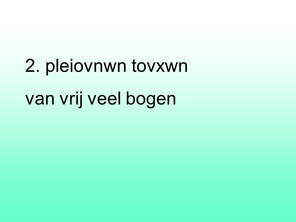 2. pleiovnwn tovxwn van vrij veel bogen