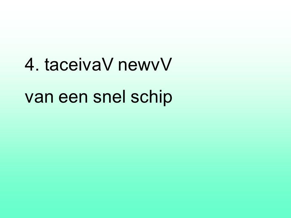 4. taceivaV newvV van een snel schip