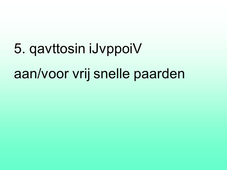 5. qavttosin iJvppoiV aan/voor vrij snelle paarden