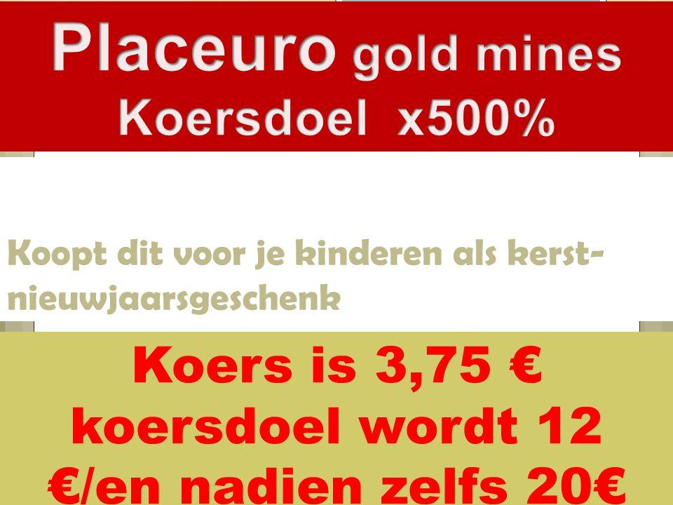 Koopt dit voor je kinderen als kerst- nieuwjaarsgeschenk 19/08/2014 33 Koers is 3,75 € koersdoel wordt 12 €/en nadien zelfs 20€