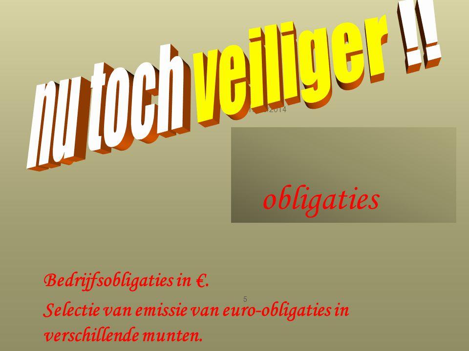 obligaties 19/08/2014 5 Bedrijfsobligaties in €. Selectie van emissie van euro-obligaties in verschillende munten.