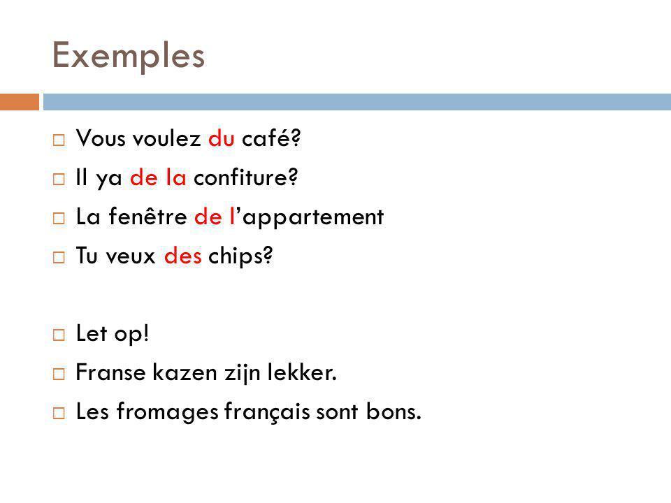Het delend lidwoord verandert in de in drie gevallen:  1- Na een ontkenning: vous avez des gâteaux.
