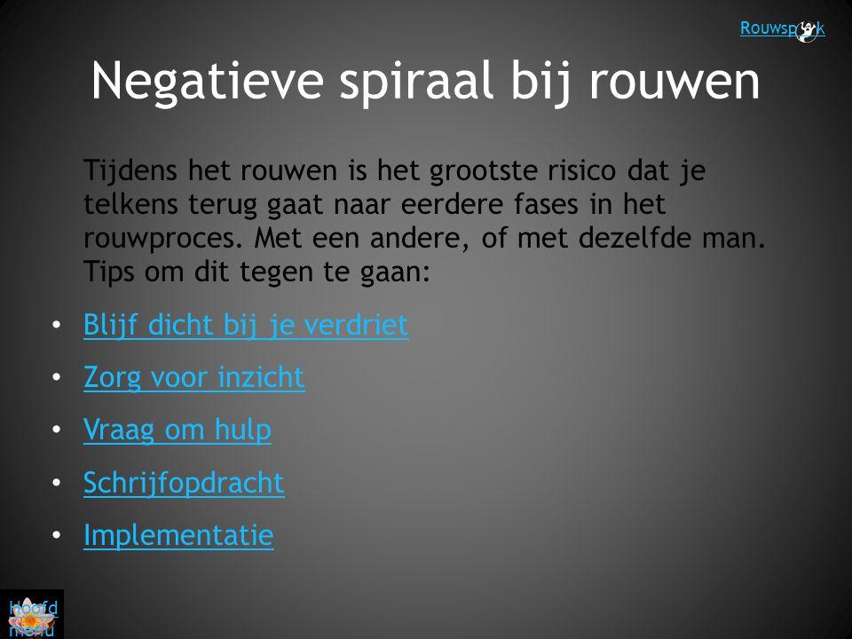 Negatieve spiraal bij rouwen Tijdens het rouwen is het grootste risico dat je telkens terug gaat naar eerdere fases in het rouwproces. Met een andere,