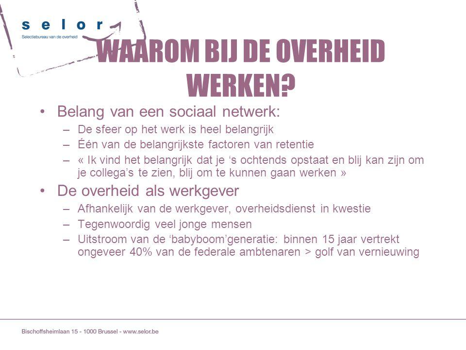 Belang van een sociaal netwerk: –De sfeer op het werk is heel belangrijk –Één van de belangrijkste factoren van retentie –« Ik vind het belangrijk dat