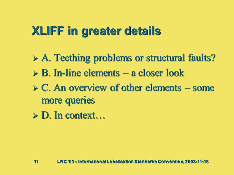 XLIFF in greater details  A.Teething problems or structural faults.