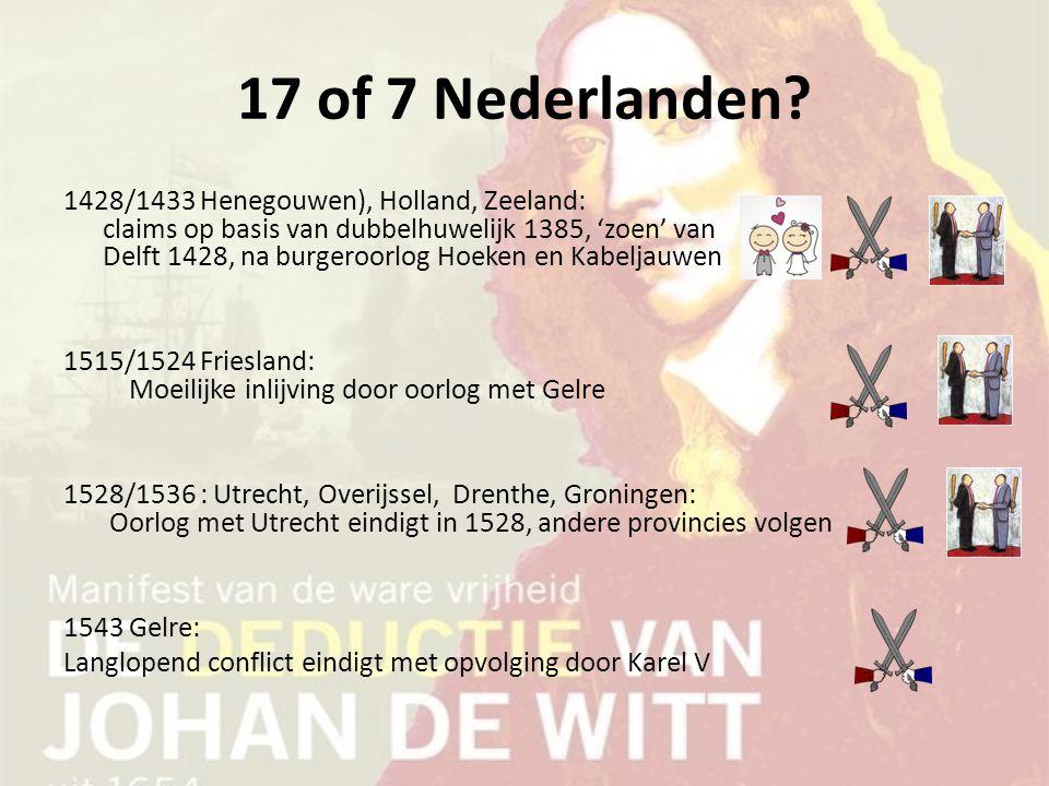 17 of 7 Nederlanden? 1428/1433 Henegouwen), Holland, Zeeland: claims op basis van dubbelhuwelijk 1385, 'zoen' van Delft 1428, na burgeroorlog Hoeken e