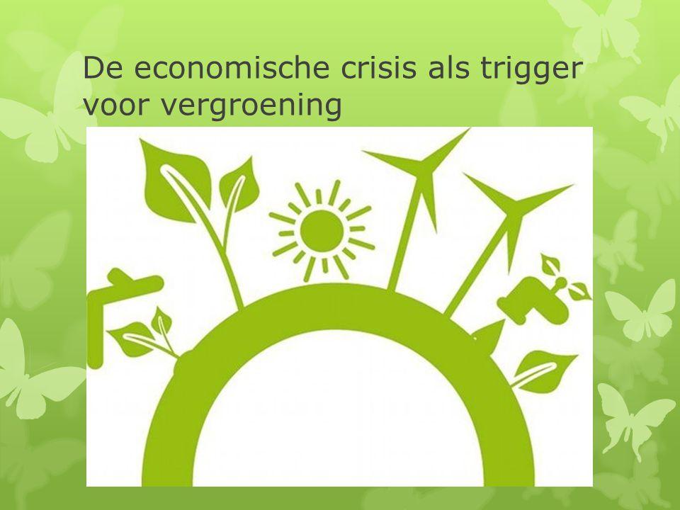 De economische crisis als trigger voor vergroening Vlaamse NMEdag 5 november 2013