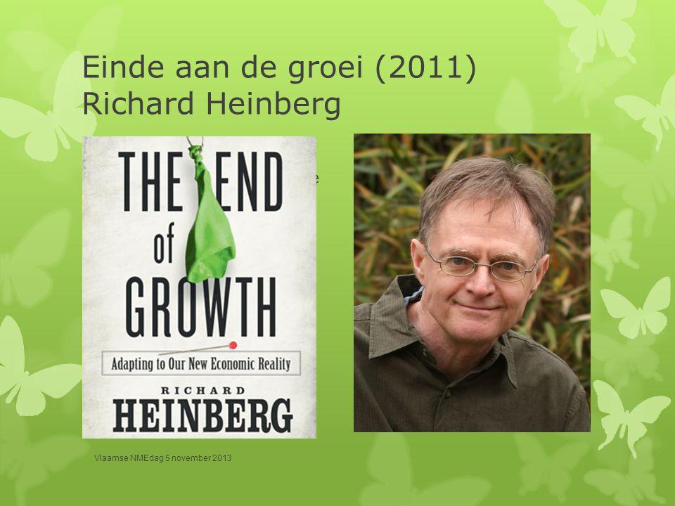 Einde aan de groei (2011) Richard Heinberg  Pleit voor gecontroleerde krimp.  Een beter leven in een niet groeiende economie  Veranderingen in mone