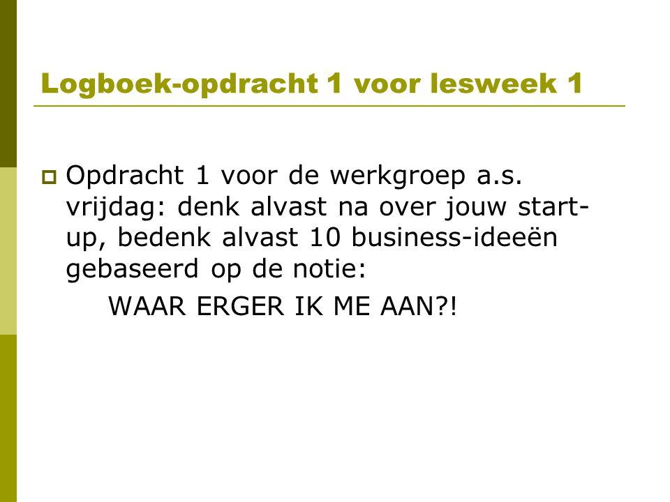 Logboek-opdracht 1 voor lesweek 1  Opdracht 1 voor de werkgroep a.s.