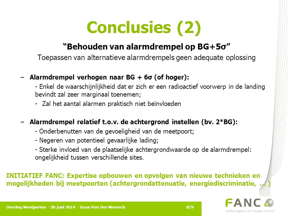The Federal Agency for Nuclear Control Ravensteinstraat 36 1000 Brussels Tel : +32 (0)2 289 21 11 Fax : +32 (0)2 289 21 12 www.fanc.fgov.be