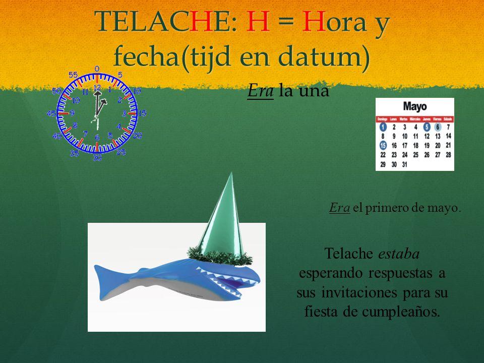 TELACHE: C = Condición fisica, apariencia (uiterlijk) Telache era grande y gordito para su edad. Telache era grande y gordito para su edad. No tenía p