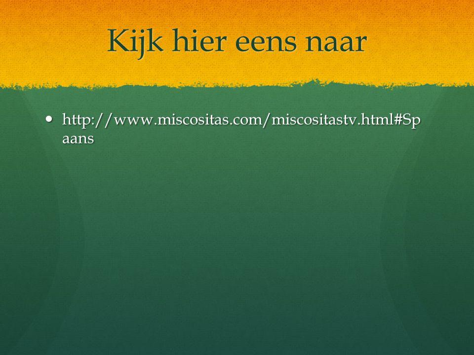 Kijk hier eens naar http://www.miscositas.com/miscositastv.html#Sp aans http://www.miscositas.com/miscositastv.html#Sp aans