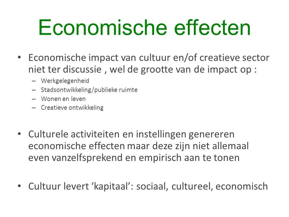 Economische effecten Economische impact van cultuur en/of creatieve sector niet ter discussie, wel de grootte van de impact op : – Werkgelegenheid – S