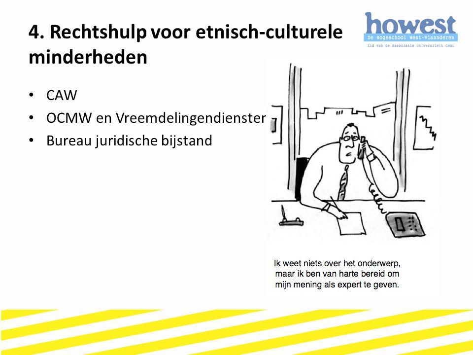 CAW OCMW en Vreemdelingendiensten Bureau juridische bijstand 4. Rechtshulp voor etnisch-culturele minderheden