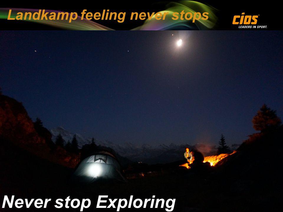 Landkamp feeling never stops Never stop Exploring