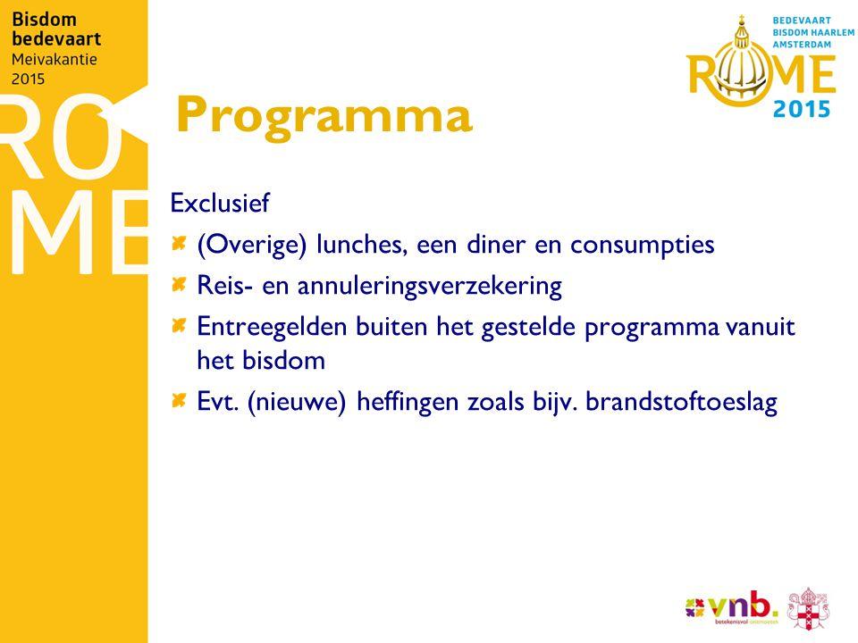 Programma Exclusief (Overige) lunches, een diner en consumpties Reis- en annuleringsverzekering Entreegelden buiten het gestelde programma vanuit het bisdom Evt.