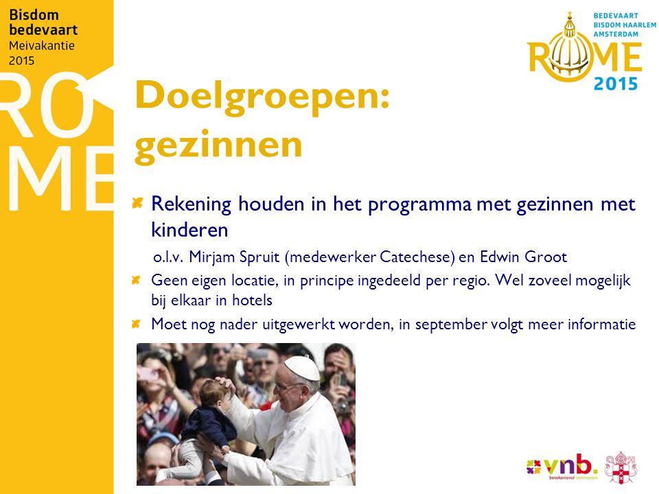 Doelgroepen: gezinnen Rekening houden in het programma met gezinnen met kinderen o.l.v.