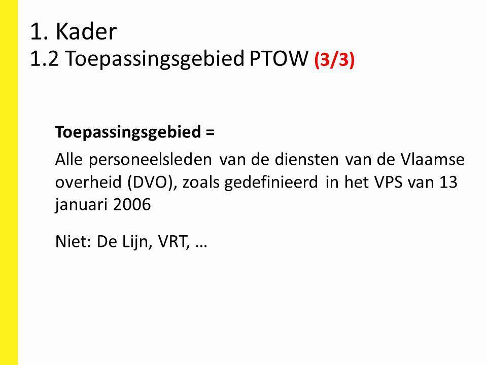 Toepassingsgebied = Alle personeelsleden van de diensten van de Vlaamse overheid (DVO), zoals gedefinieerd in het VPS van 13 januari 2006 Niet: De Lij