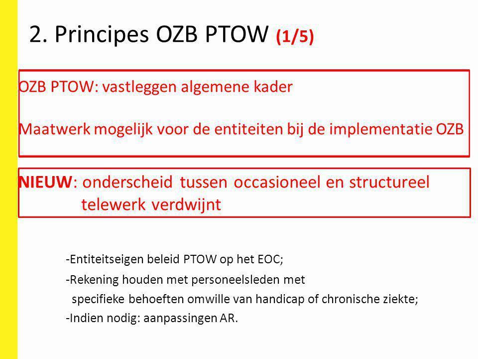 OZB PTOW: vastleggen algemene kader Maatwerk mogelijk voor de entiteiten bij de implementatie OZB NIEUW: onderscheid tussen occasioneel en structureel