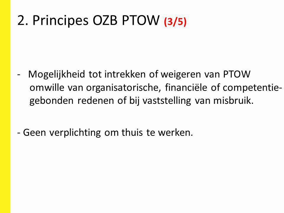 - Mogelijkheid tot intrekken of weigeren van PTOW omwille van organisatorische, financiële of competentie- gebonden redenen of bij vaststelling van mi