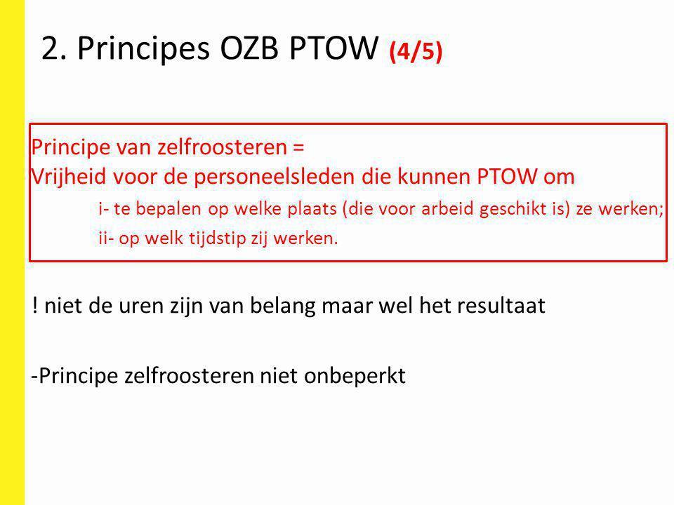 Principe van zelfroosteren = Vrijheid voor de personeelsleden die kunnen PTOW om i- te bepalen op welke plaats (die voor arbeid geschikt is) ze werken