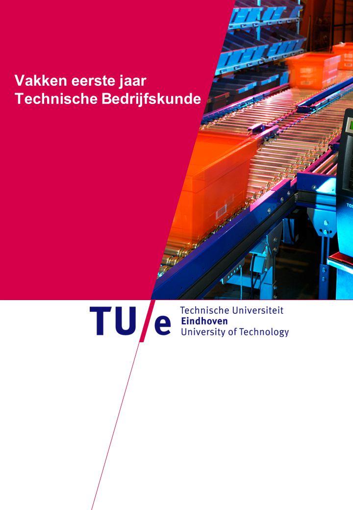 Where innovation starts Vakken eerste jaar Technische Bedrijfskunde