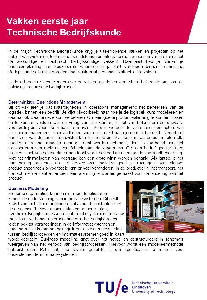 In de major Technische Bedrijfskunde krijg je uiteenlopende vakken en projecten op het gebied van wiskunde, technische bedrijfskunde en integratie (he