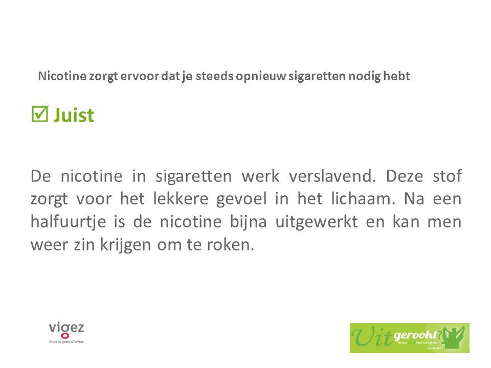 4. Light sigaretten zijn gezonder?  Juist  Fout