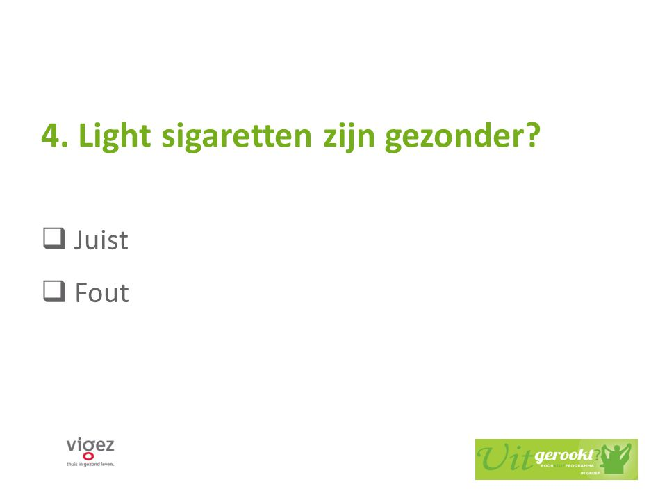Light sigaretten zijn gezonder.