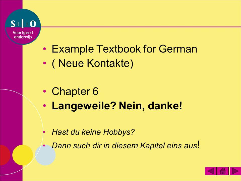 Example Textbook for German ( Neue Kontakte) Chapter 6 Langeweile? Nein, danke! Hast du keine Hobbys? Dann such dir in diesem Kapitel eins aus !