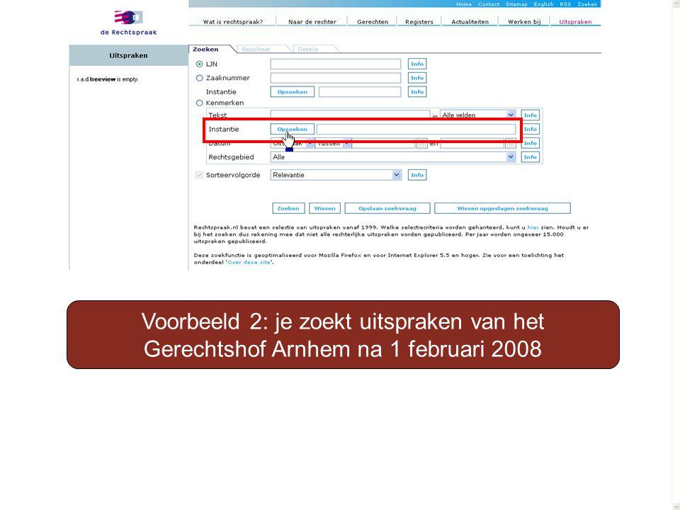 Voorbeeld 2: je zoekt uitspraken van het Gerechtshof Arnhem na 1 februari 2008