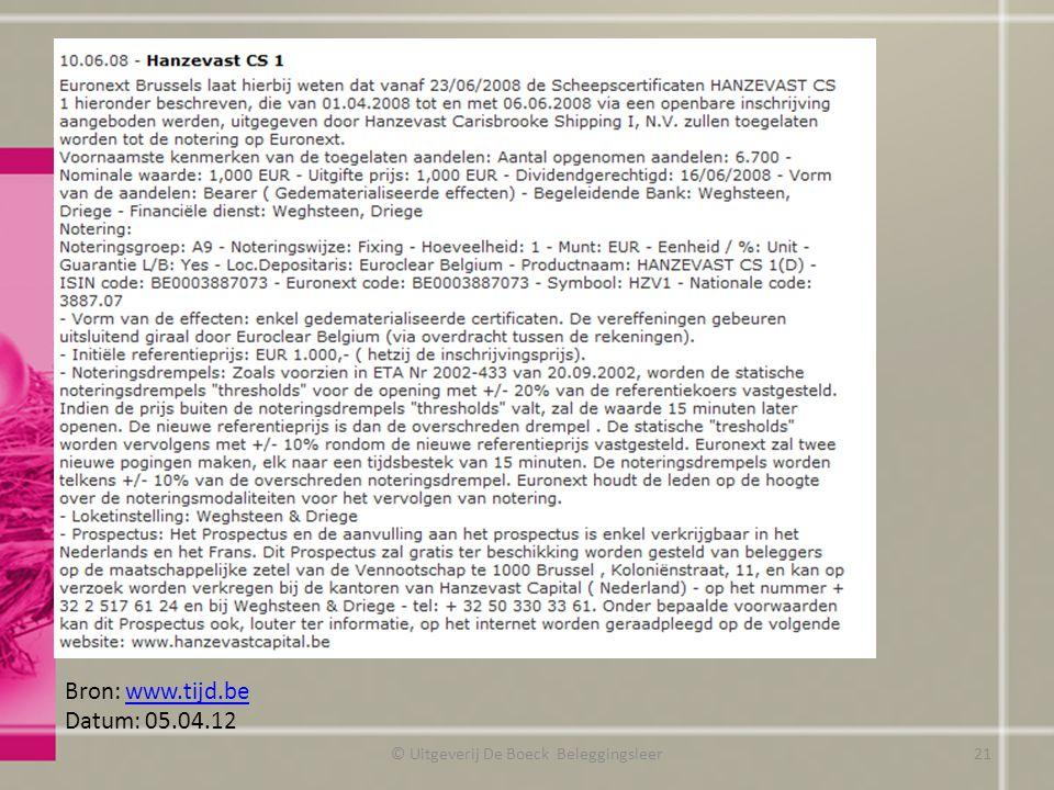 © Uitgeverij De Boeck Beleggingsleer Bron: www.tijd.bewww.tijd.be Datum: 05.04.12 21
