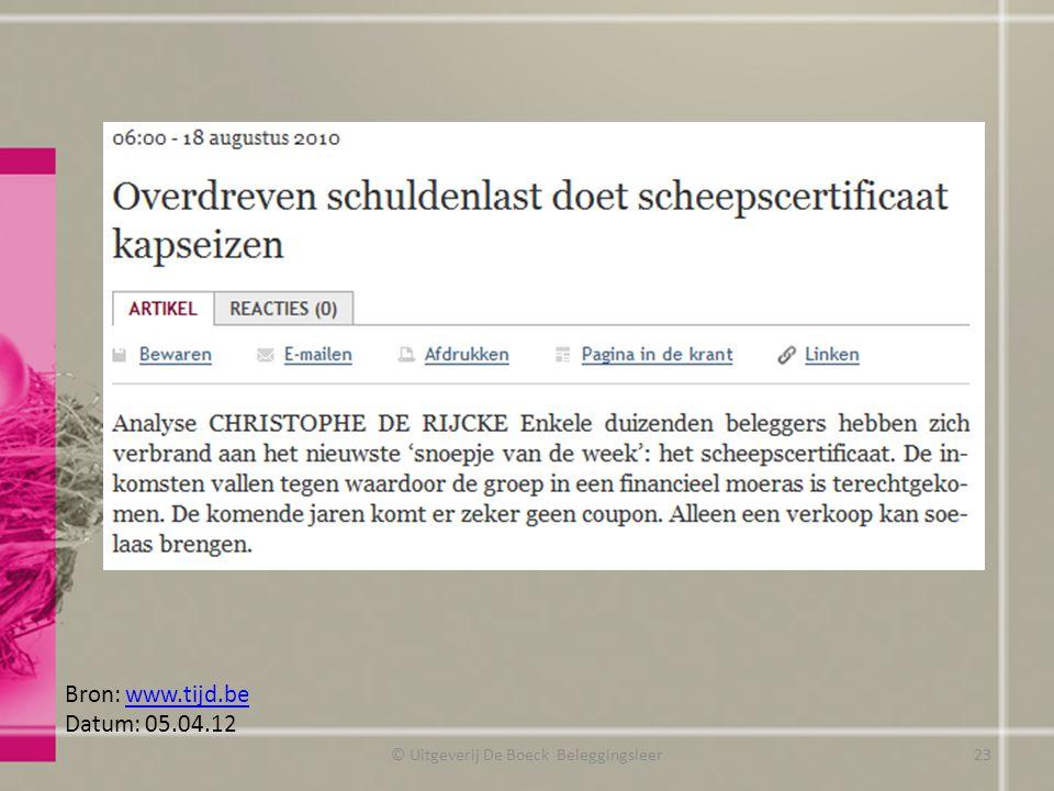 © Uitgeverij De Boeck Beleggingsleer Bron: www.tijd.bewww.tijd.be Datum: 05.04.12 23