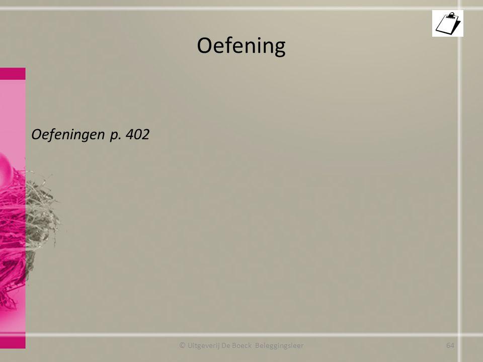 Oefening Oefeningen p. 402 © Uitgeverij De Boeck Beleggingsleer64